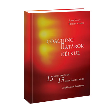 Coaching Határok Nélkül - 15 mestercoach 15 legkedvesebb eszköze