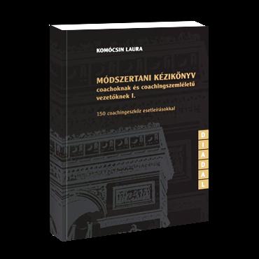 Módszertani kézikönyv I. coachoknak és coachingszemléletű vezetőknek
