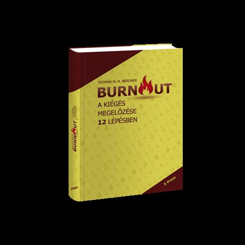 BURNOUT - A kiégés megelőzése 12 lépésben